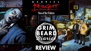 Grimbeard Diaries - Gabriel Knight: Sins of the Fathers (PC) - Review