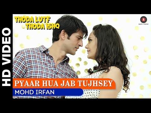 Pyaar Hua Jab Tujhsey | Thoda Lutf Thoda Ishq | Mohd Irfan | Hiten Tejwani & Bhavita Anand