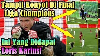 MENGEJUTKAN!!! Setelah Tampil Konyol di Final Liga Champions, Ini Yang Didapat Loris Karius!
