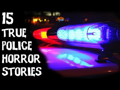 15 TERRIFYING True POLICE Law Enforcement Horror Stories From Reddit! (2018)