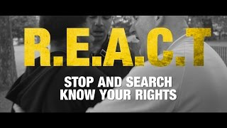 R.E.A.C.T - Stop and Search Know Your Rights