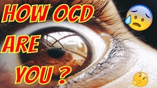 ARE YOU OCD ??OCD TEST QUIZ [CHECK IT IF YOU DARE😏] How OCD Are You? Obsessive Compulsive Disorder