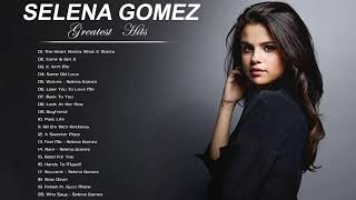 Selena Gomez Greatest Hits Full Album | The Best Of Selena Gomez 2021
