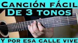 Y Por Esa Calle Vive - Cancion Facil de 3 Tonos para Principiantes (Tutorial Guitarra)