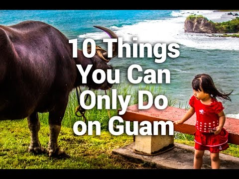 10 Things You Can Only Do on Guam
