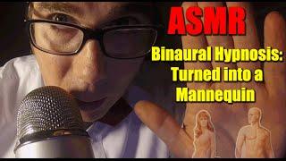ASMR Binaural Hypnosis Transformed into Mannequin