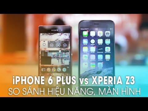 iPhone 6 plus và Sony Xperia Z3: So sánh hiệu năng, màn hình!