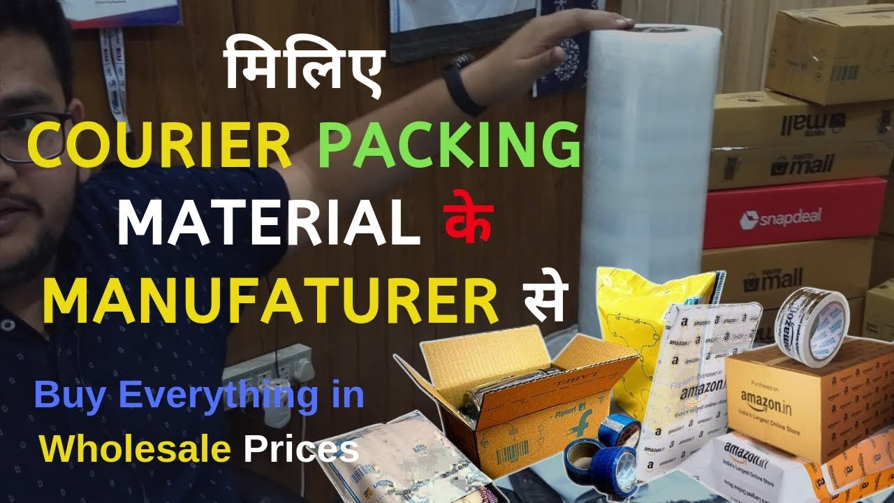 Courier Packing Material Manufacturer in Delhi - Buy Ecommerce Packing in  Wholesale Rates