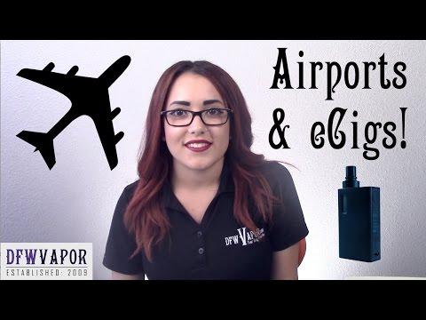 Airports & eCigs!