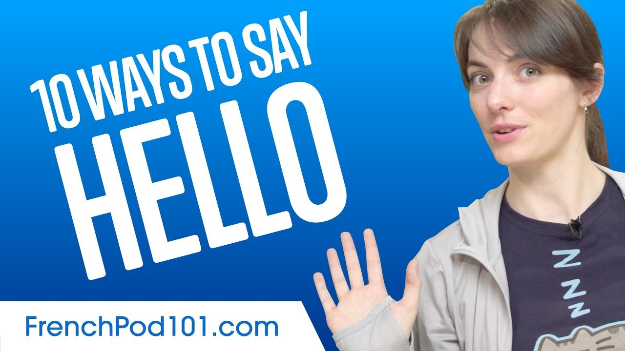 Learn The Top 10 Ways To Say Hello In French Youtube