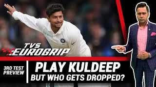 Play KULDEEP. But WHO gets DROPPED?   'TVS Eurogrip' presents #AakashVani   Cricket Analysis