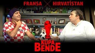 Kupa Bende | Dünya Kupası Finali: Fransa - Hırvatistan