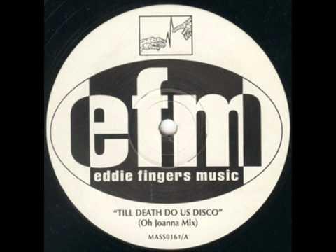 Eddie Fingers - Till Death Do Us Disco (Oh Joanna Mix)