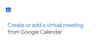 How To: Create or add video meeting from Google Calendar