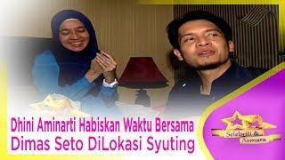 Dhini Aminarti Habiskan Waktu Bersama Dimas Seto DiLokasi Syuting - SELEBRITI & ASMARA