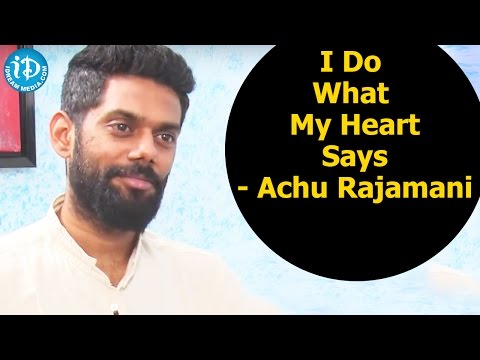 I Do What My Heart Says - Achu Rajamani    Exclusive Interview    Talking Movies with iDream