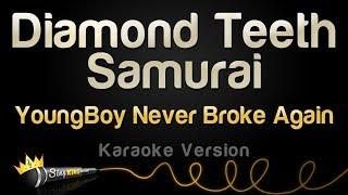 YoungBoy Never Broke Again - Diamond Teeth Samurai (Karaoke Version) - Stafaband