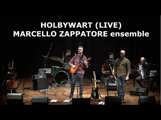 HOLBYWART (LIVE) - MARCELLO ZAPPATORE Ensemble