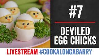 Deviled Egg Chicks - Livestream 7 #cookalongabarry