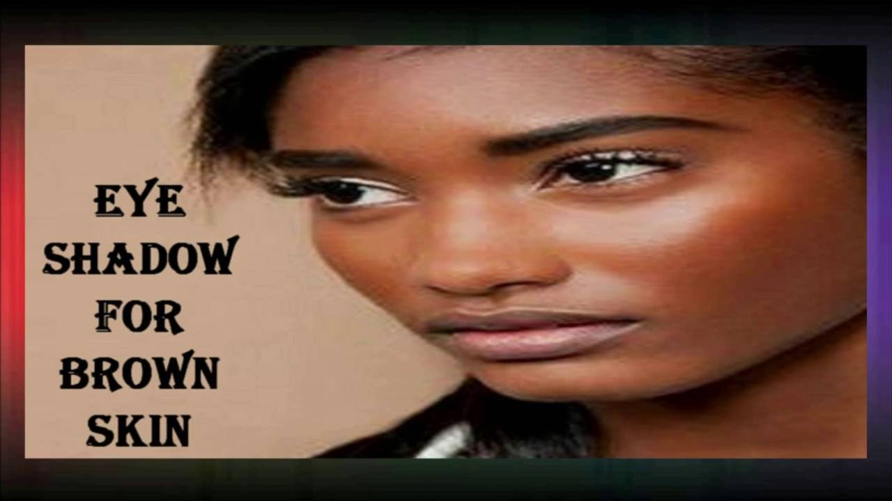 How To Apply Eyeshadow For Brown Skin :plete Makeup Tutorial For  Beginners