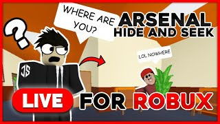 PLAYING ROBLOX ARSENAL HIDE AND SEEK FOR ROBUX