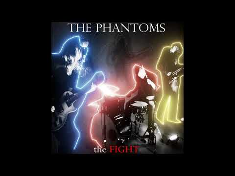 The Phantoms - The Fight [OFFICIAL AUDIO]