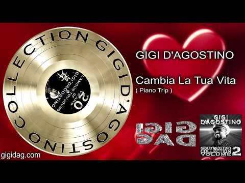 Gigi D'Agostino - Cambia La Tua Vita ( Piano Trip )
