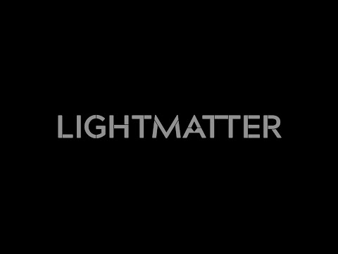 LIGHTMATTER - He did it for them. |