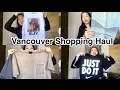 Vancouver Shopping Haul