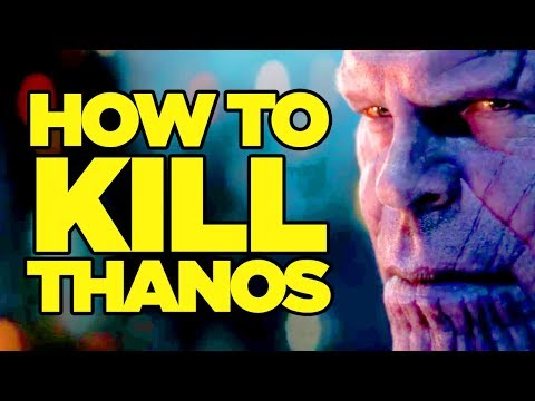 Avengers Infinity War - How Can Thanos Be Beaten
