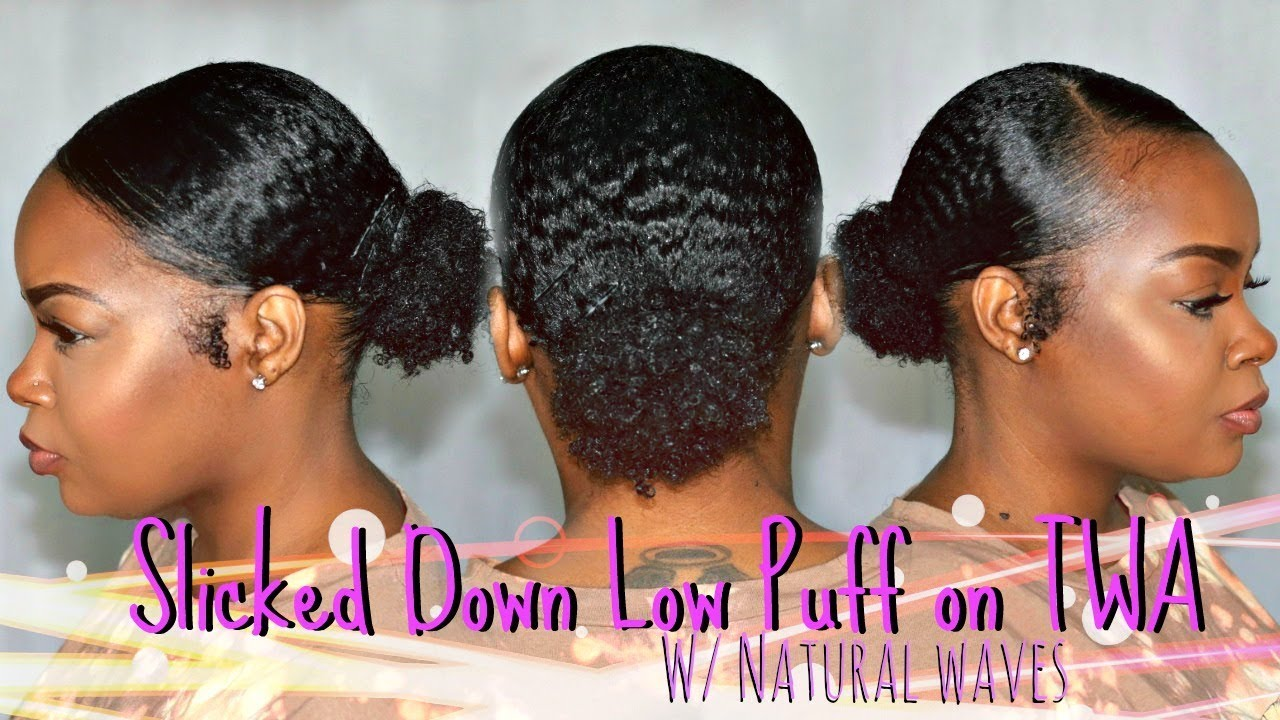 HOW I GET A SLICKED DOWN LOW PUFF ON TWA W/ NATURAL WAVES #1