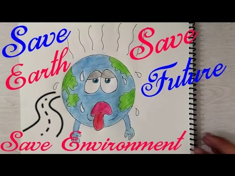 How To Draw Save Earth Save Environment Save Future