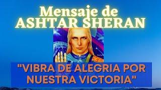 """""""VIBRA DE ALEGRÍA POR NUESTRA VICTORIA"""" 🌍 Mensaje de ASHTAR SHERAN"""