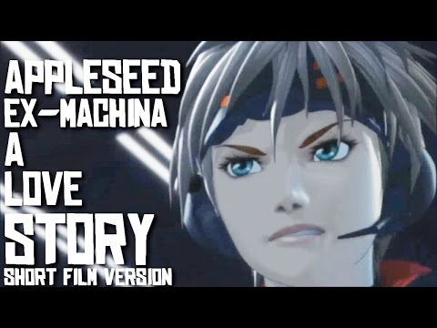 Appleseed Ex-Machina: A Love Story (Short Film Version)