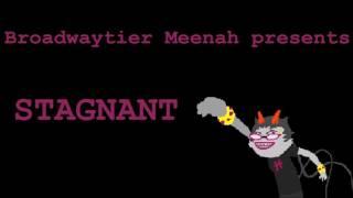 Broadway Meenah: STAGNANT