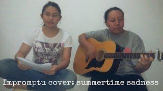 Summertime sadness cover with Natrisha :)