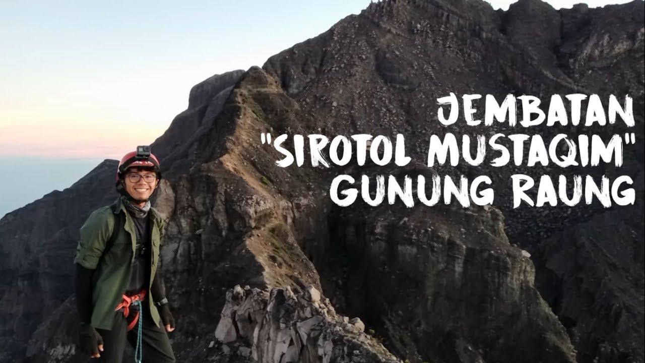 Video Jalur Pendakian Gunung Raung Yang Ekstrem Dengan Tebing Dan Jurang Ada Jembatan Maut Shiratal Mustaqim Nya Semua Halaman Wiken