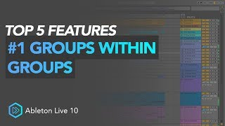 Top 5 Ableton 10 Features | #1 Groups Within Groups