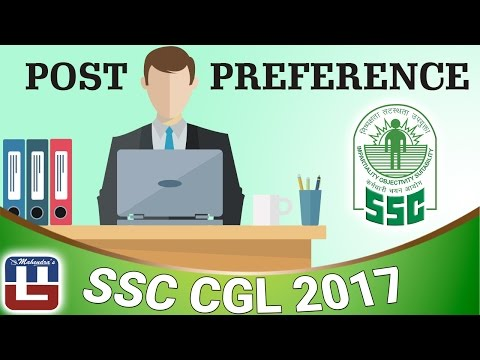 POST PREFERENCE FOR SSC CGL 2017 || FULL DETAILS || MUST WATCH