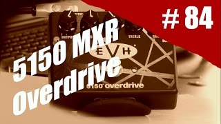 Rig on Fire # 84 - MXR 5150 Overdrive