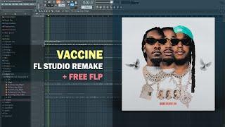 Migos - Vaccine (Instrumental) + Free FLP Remake
