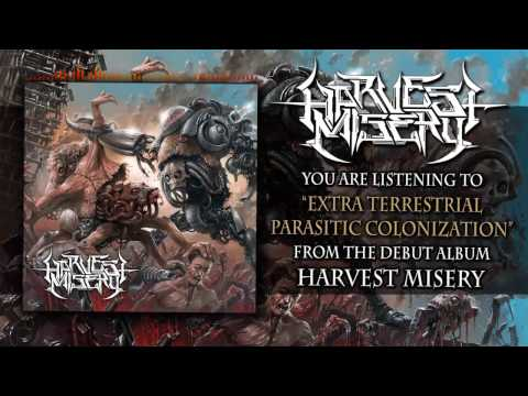 Harvest Misery - Extra Terrestrial Parasitic Colonization [OFFICIAL HD AUDIO]