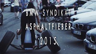 BMW SYNDIKAT 2015 - ASPHALTFIEBER [HD 1080P]