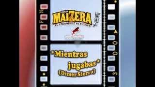 """Banda Maizera """"El Escandalo de Mexico""""   Mientras jugabas   (Dimer Sierra)"""