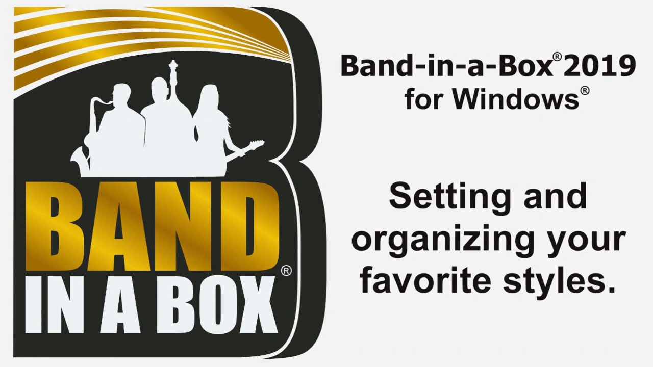 Band-in-a-Box® 2019 for Windows: Setting And Organizing Your Favorite Styles