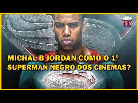 Michael B. Jordan fala sobre viver o primeiro Superman negro do Cinema