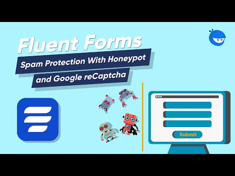 Set up Honeypot and Google reCAPTCHA and Protect your Forms from Spam | WP Fluent Forms