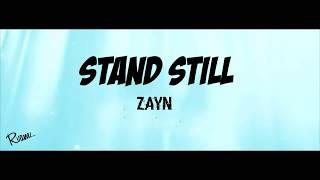 STAND STILL | ZAYN | Lyrics
