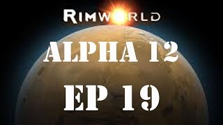Rimworld - Alpha 12 - Un monde animal - Episode 19