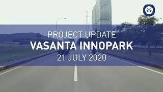 PROJECT UPDATE VASANTA INNOPARK 21 JULI 2020